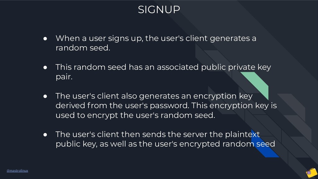 @mastrolinux SIGNUP ● When a user signs up, the...