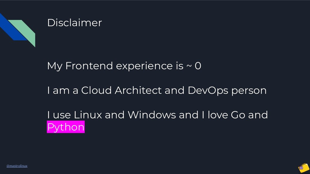 @mastrolinux Disclaimer My Frontend experience ...