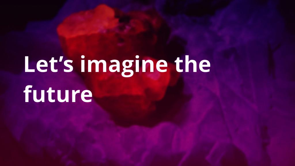 Let's imagine the future