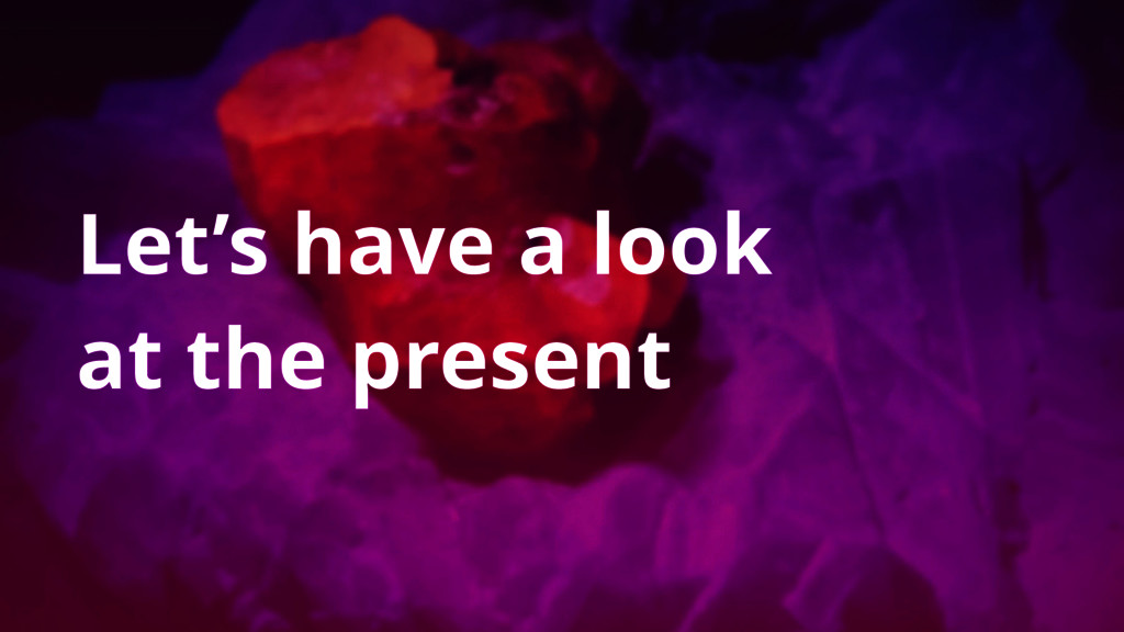 Let's have a look at the present