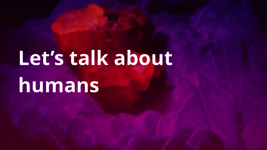Let's talk about humans