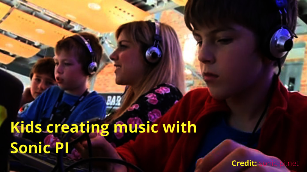 Kids creating music with Sonic PI Credit: sonic...