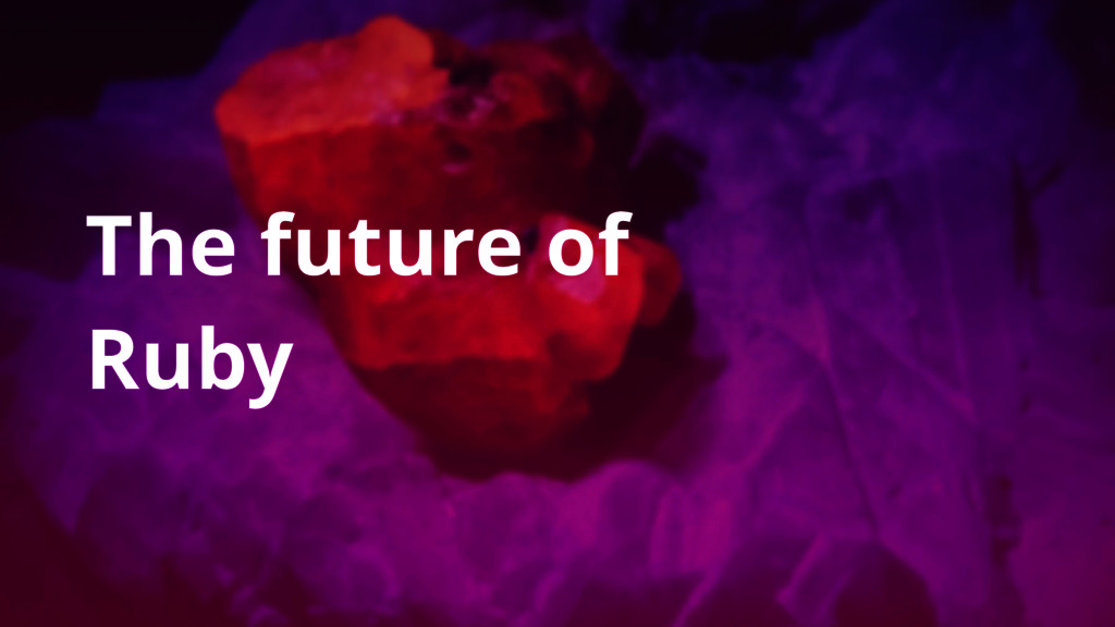 The future of Ruby