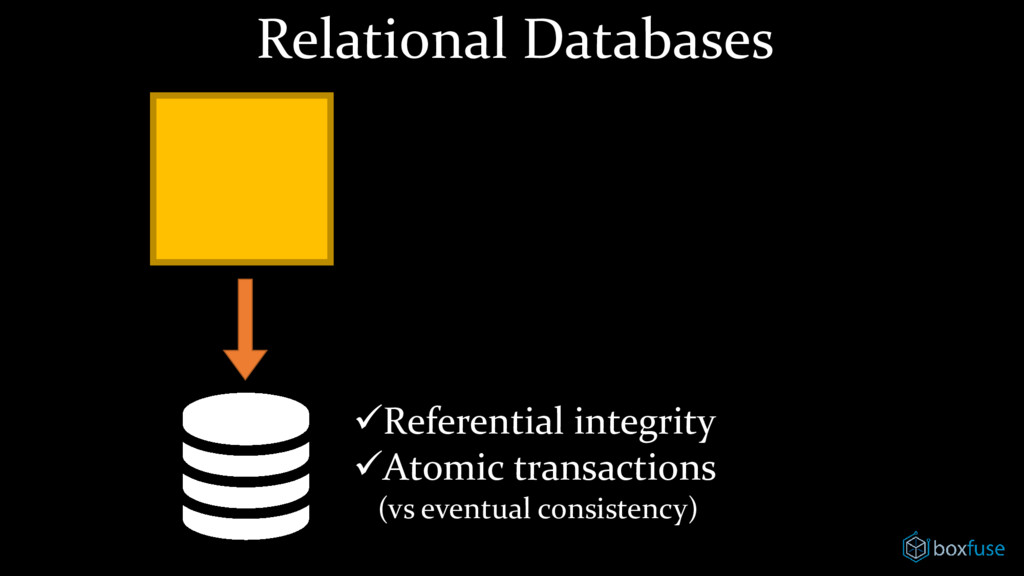 ✓Referential integrity ✓Atomic transactions (vs...