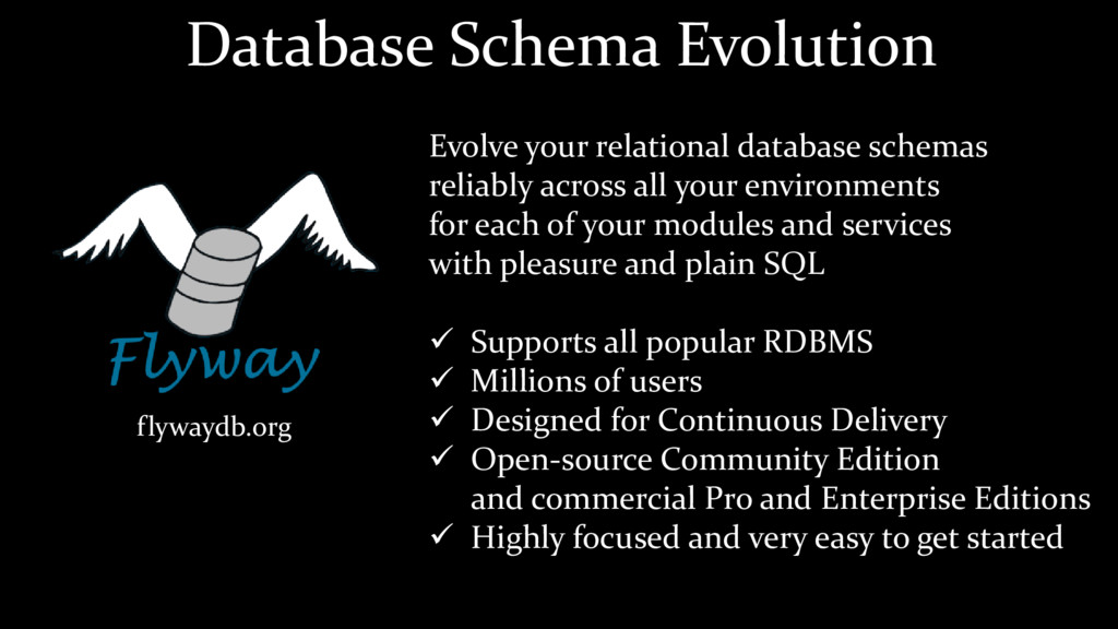 flywaydb.org Evolve your relational database sc...