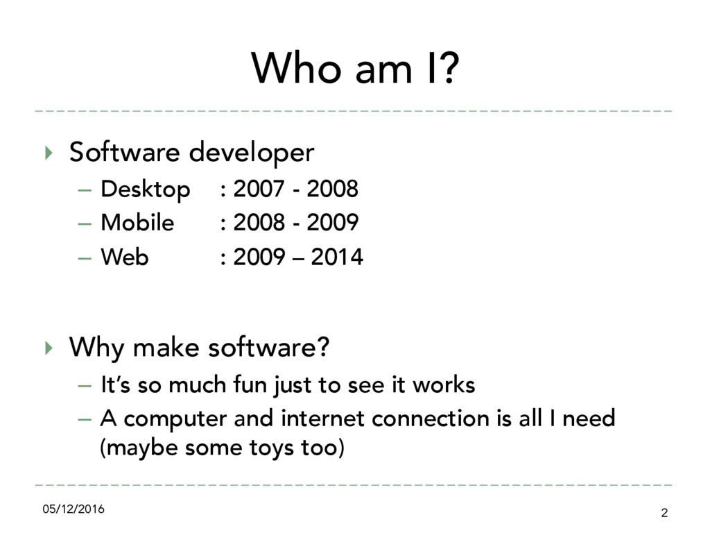 Who am I? ‣ Software developer – Desktop : 20...