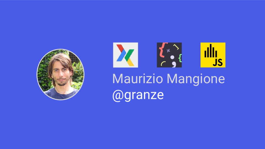 Maurizio Mangione @granze