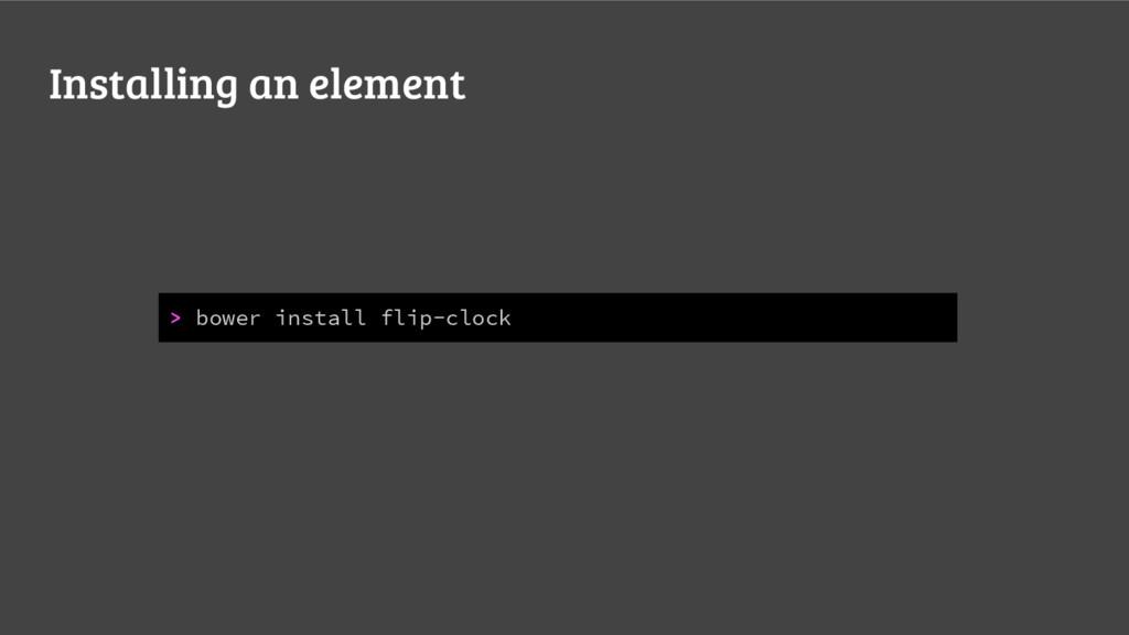 Installing an element > bower install flip-clock