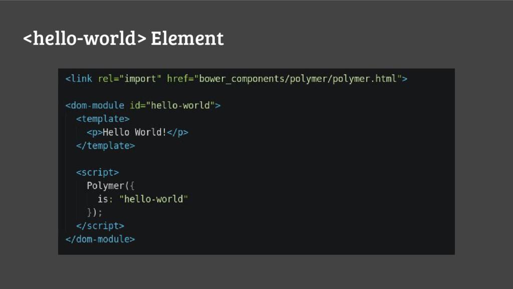 <hello-world> Element