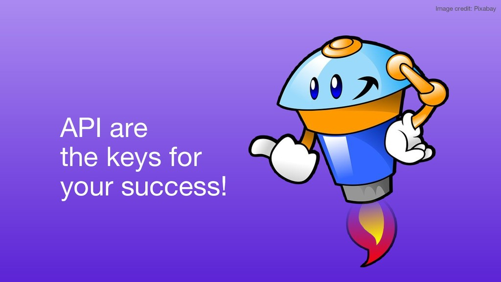 API are the keys for your success! Image credit...