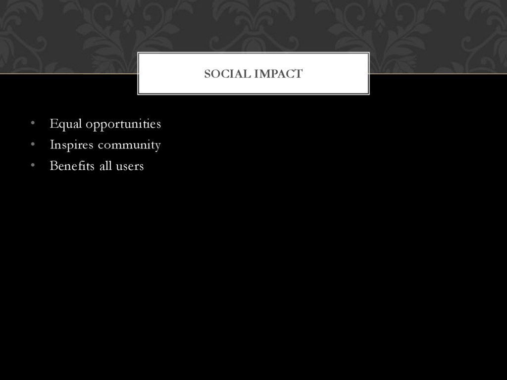 SOCIAL IMPACT • Equal opportunities • Inspires ...