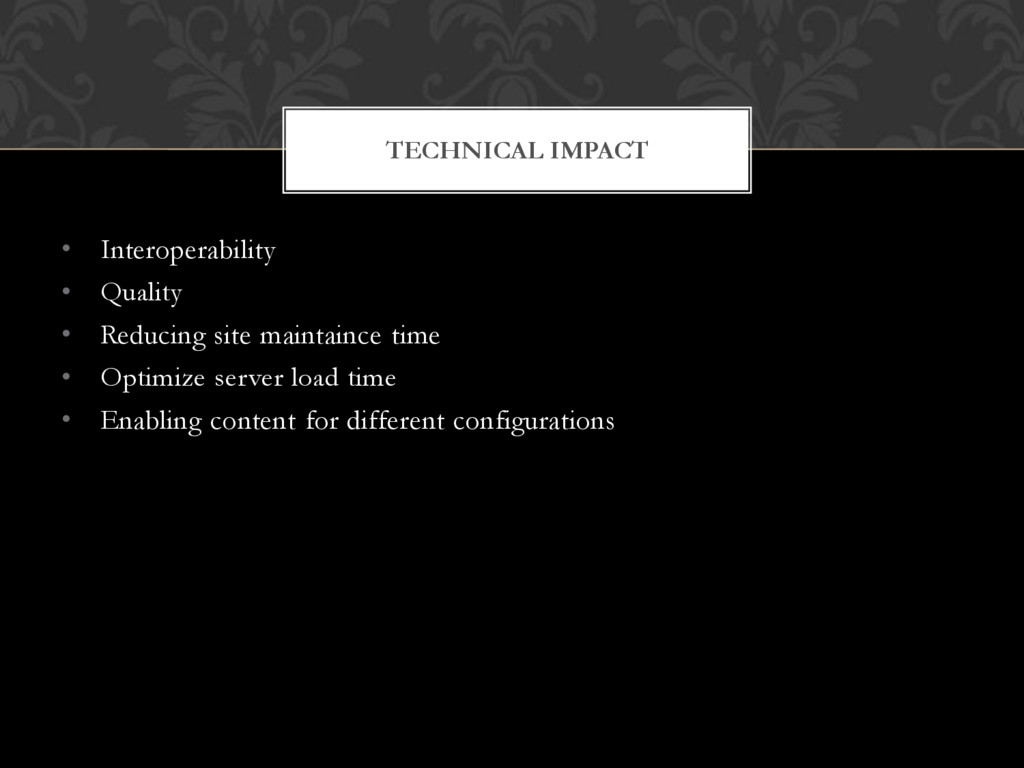 • Interoperability • Quality • Reducing site ma...