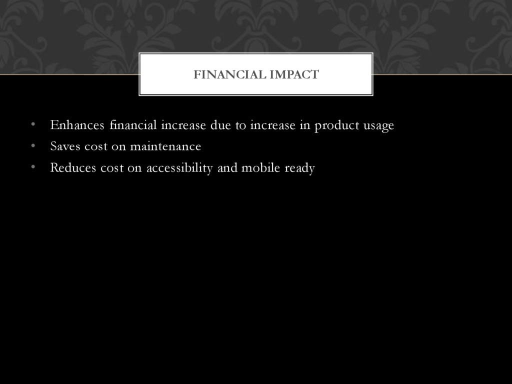 • Enhances financial increase due to increase i...