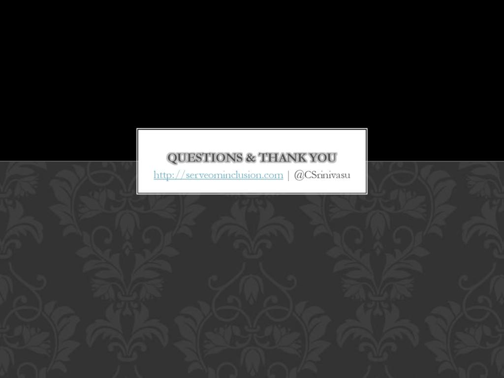 http://serveominclusion.com | @CSrinivasu QUEST...
