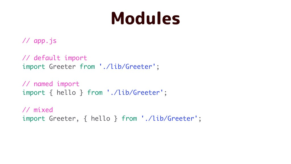 Modules // app.js // default import import Gree...