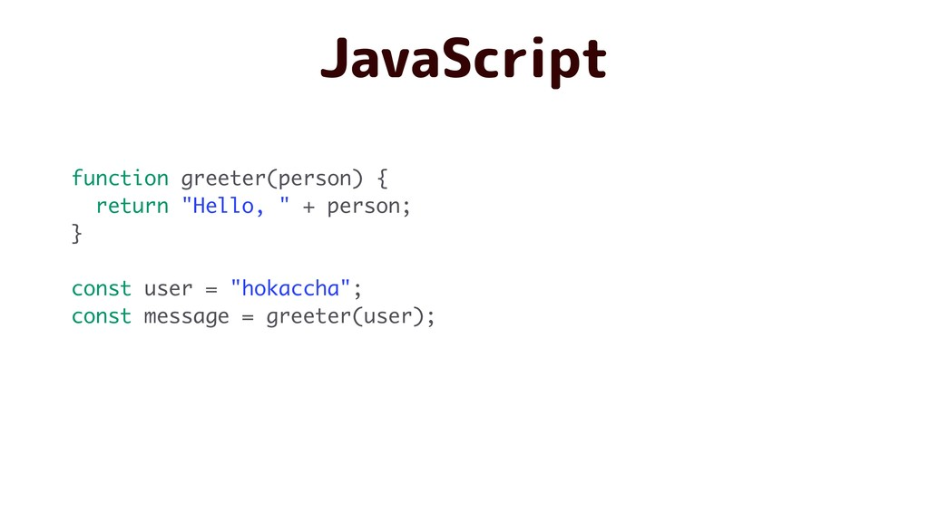 "JavaScript function greeter(person) { return ""H..."