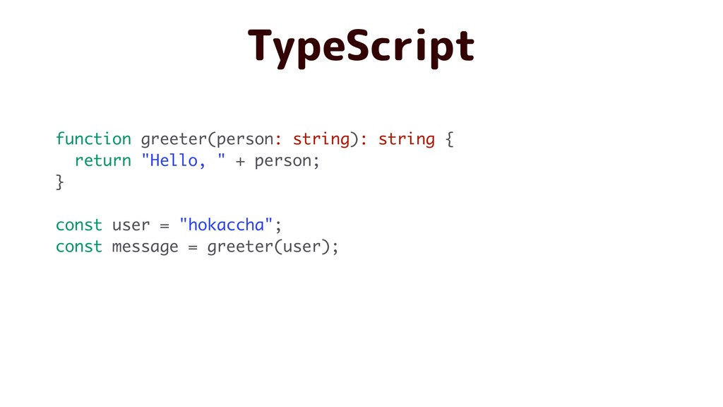 TypeScript function greeter(person: string): st...
