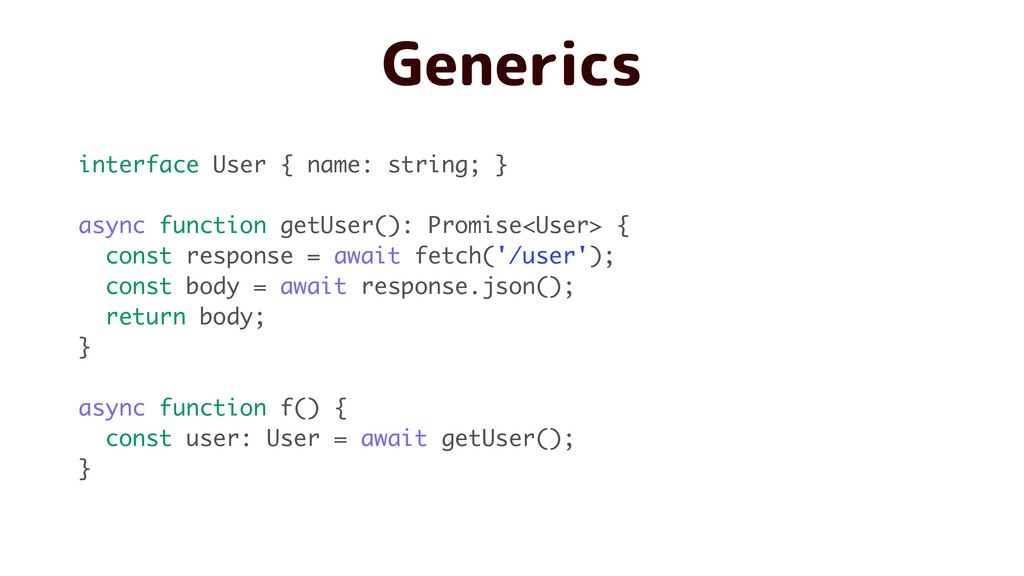 Generics interface User { name: string; } async...