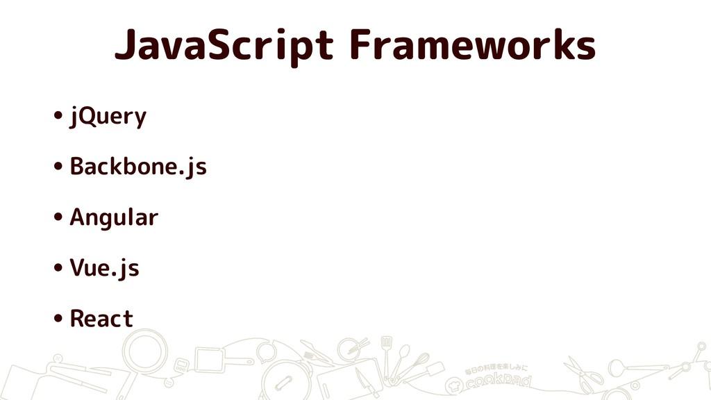 JavaScript Frameworks •jQuery •Backbone.js •Ang...