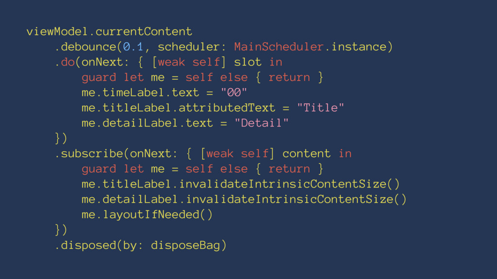 viewModel.currentContent .debounce(0.1, schedul...