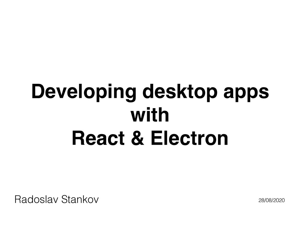 Developing desktop apps with React & Electron R...