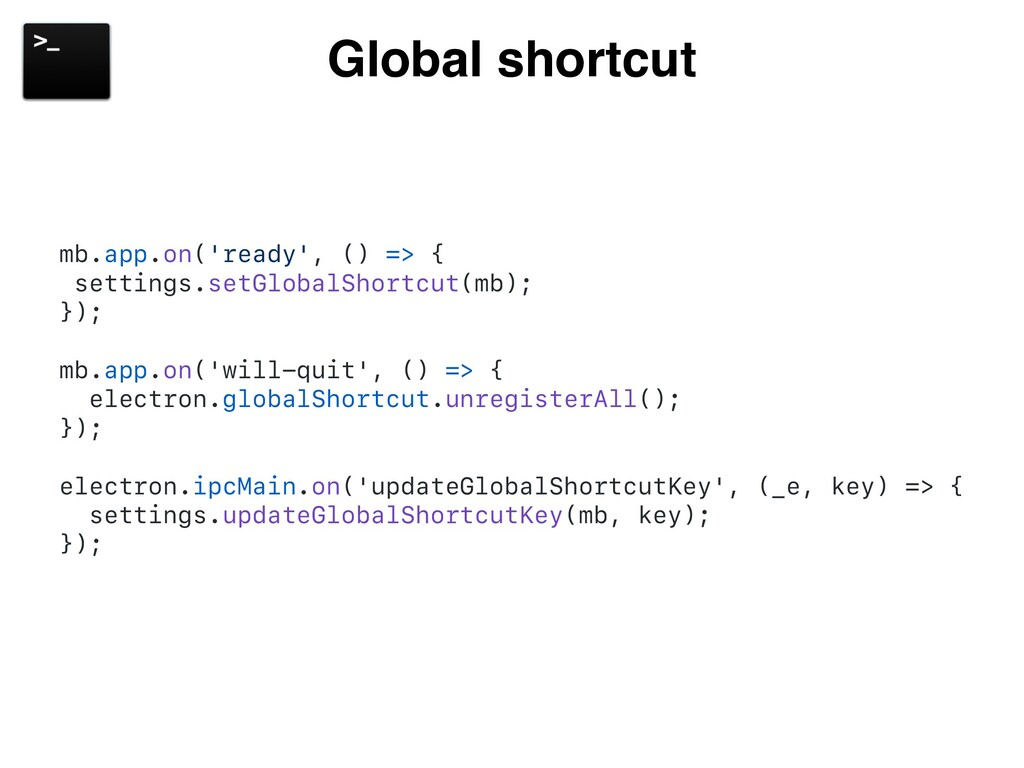Global shortcut mb.app.on('ready', () => { sett...