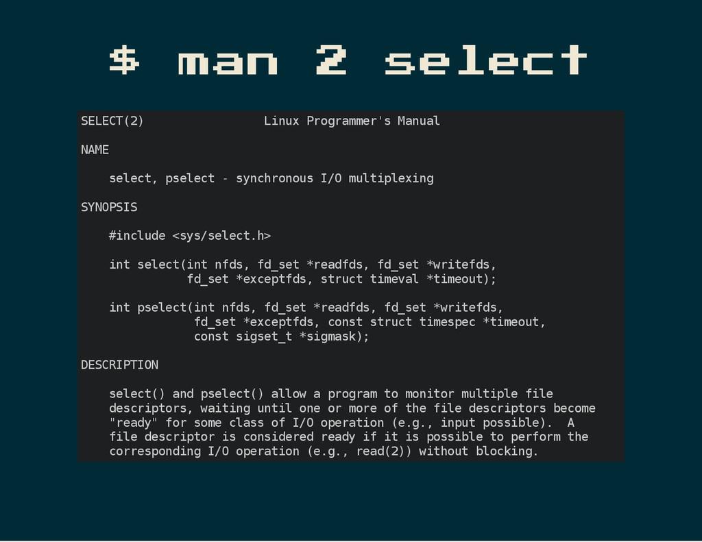 $ man 2 select S E L E C T ( 2 ) L i n u x P r ...