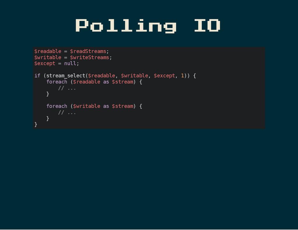 Polling IO $ r e a d a b l e = $ r e a d S t r ...