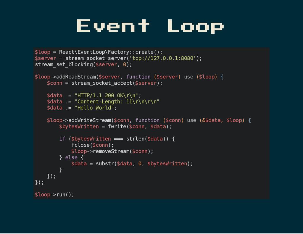 Event Loop $ l o o p = R e a c t \ E v e n t L ...