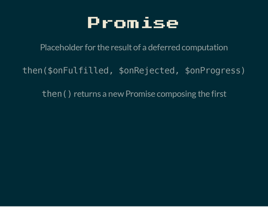 Promise Placeholder for the result of a deferre...