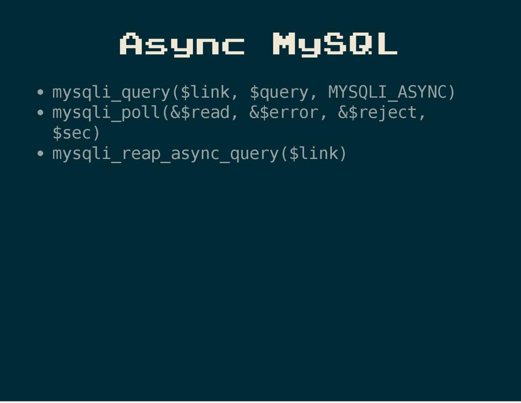 Async MySQL m y s q l i _ q u e r y ( $ l i n k...