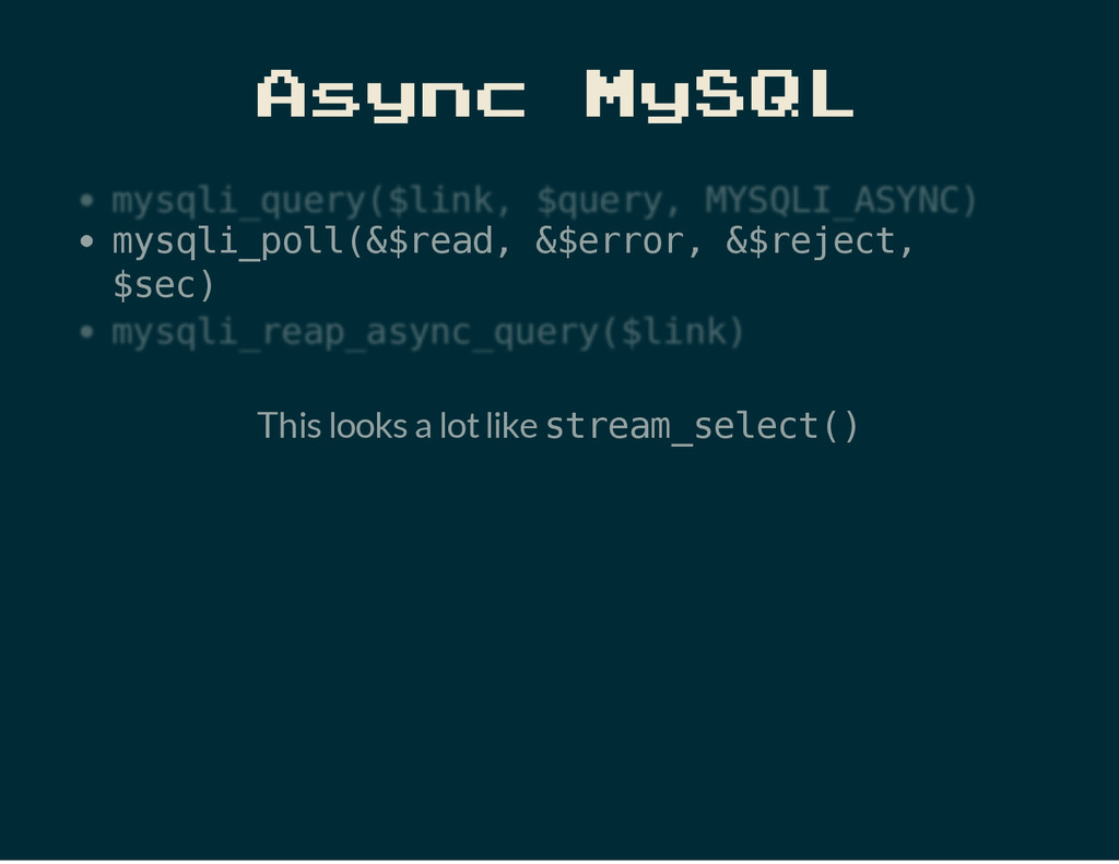 Async MySQL m y s q l i _ p o l l ( & $ r e a d...