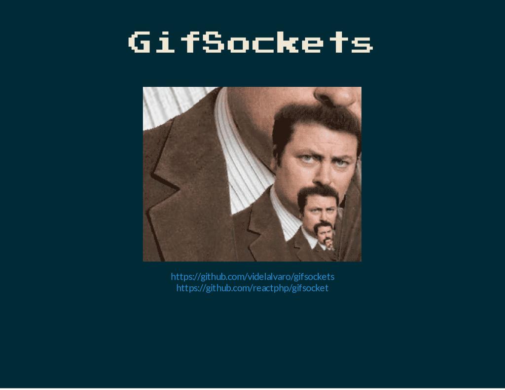 GifSockets https://github.com/videlalvaro/gifso...