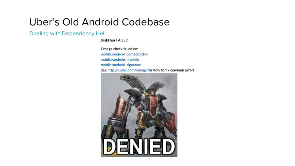 Uber's Old Android Codebase Dealing with Depend...