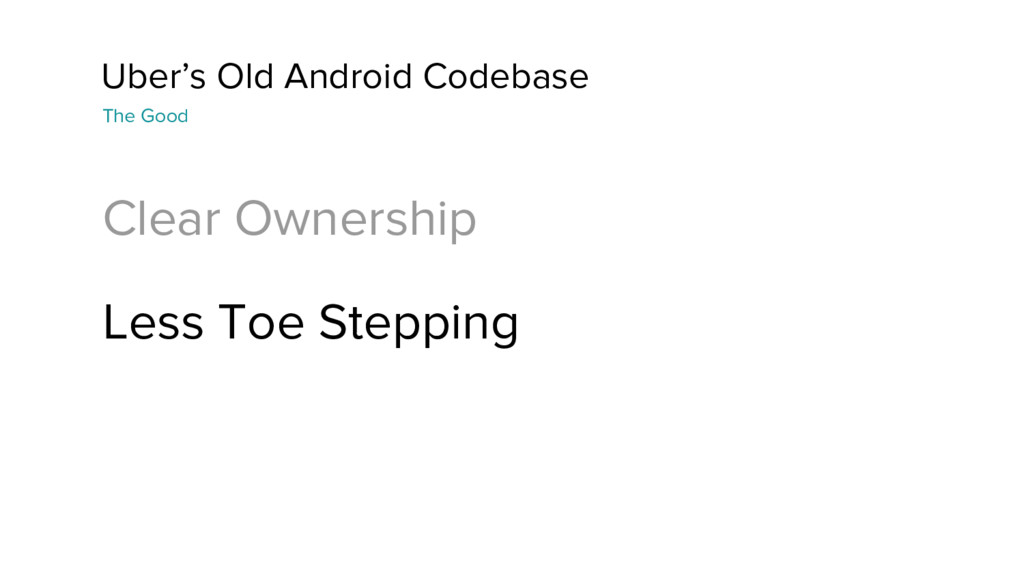 Uber's Old Android Codebase Clear Ownership Les...