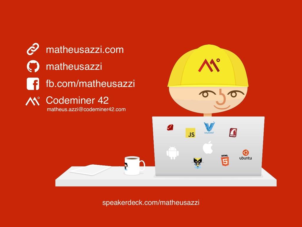 matheusazzi.com matheusazzi fb.com/matheusazzi ...