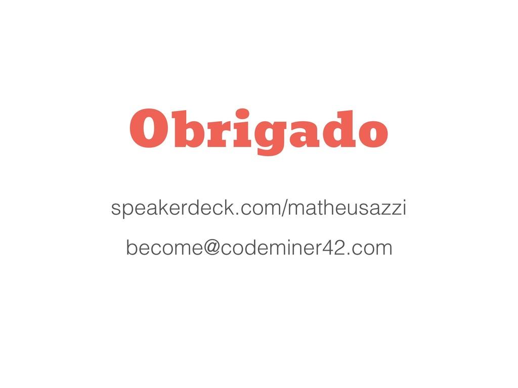 Nome da Apresentação speakerdeck.com/matheusazz...
