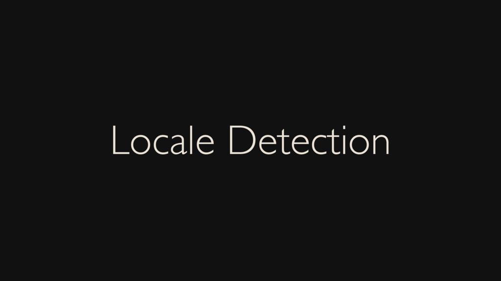 Locale Detection