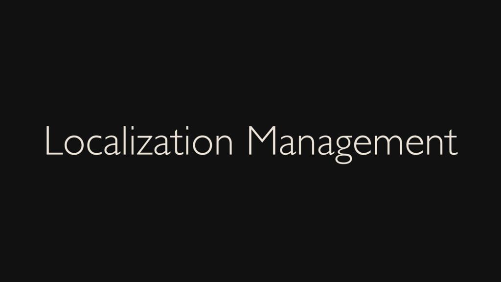 Localization Management