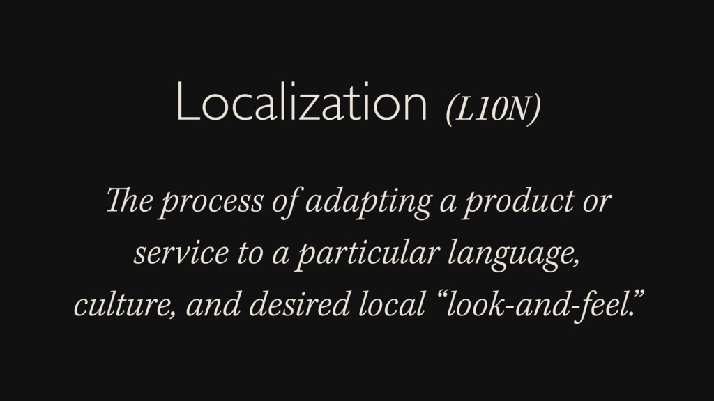 The process of adapting a product or service to...