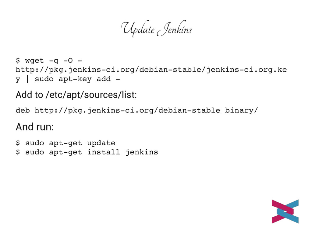 Update Jenkins $ wget q O  http://pkg.jenkin...