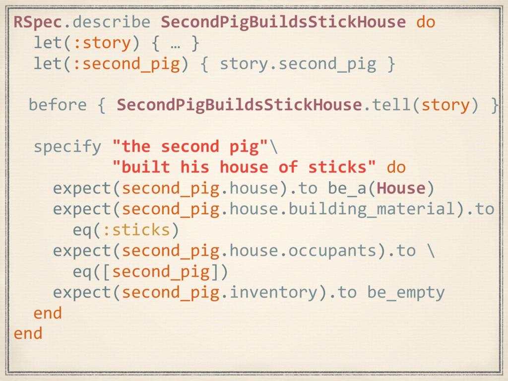 RSpec.describe SecondPigBuildsStickHouse do let...