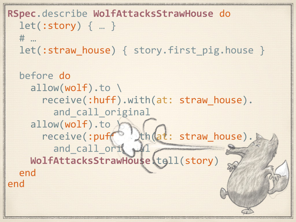 RSpec.describe WolfAttacksStrawHouse do let(:st...