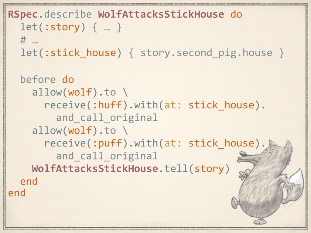 # … let(:stick_house) { story.second_pig.house ...
