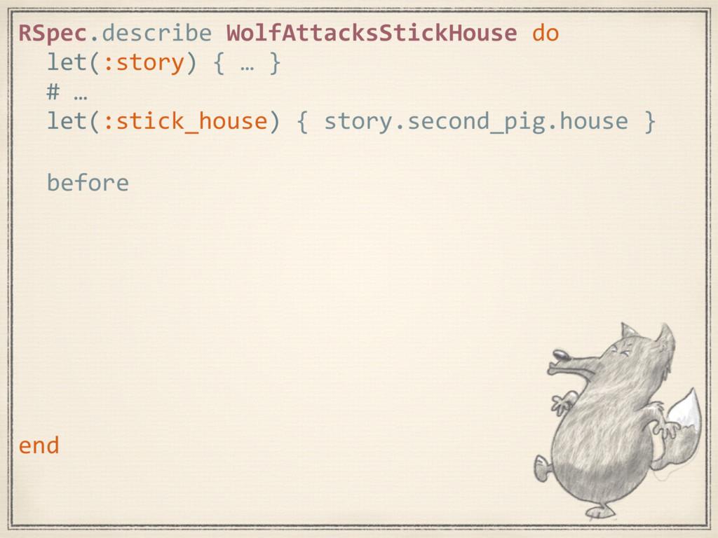 end RSpec.describe WolfAttacksStickHouse do let...