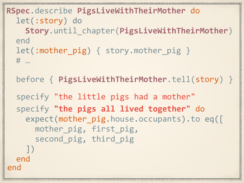 """specify """"the pigs all lived together"""" do expect..."""