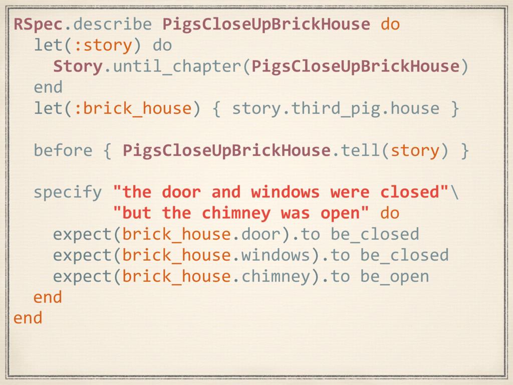 RSpec.describe PigsCloseUpBrickHouse do let(:st...