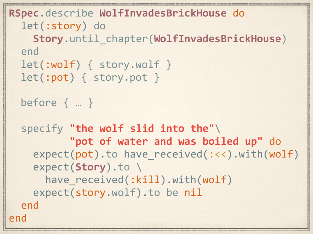 """specify """"the wolf slid into the""""\ """"pot of water..."""