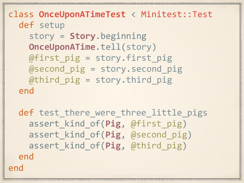 class OnceUponATimeTest < Minitest::Test def se...