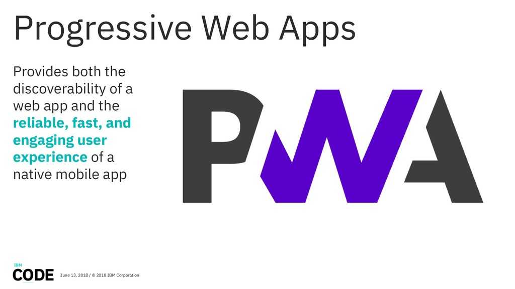 Progressive Web Apps Provides both the discover...